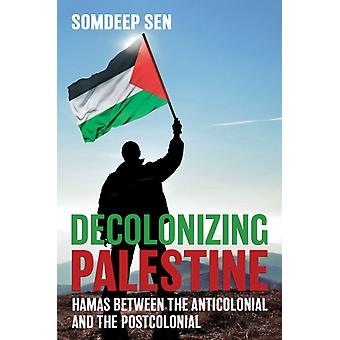 Decolonizing Palestine by Sen & Somdeep