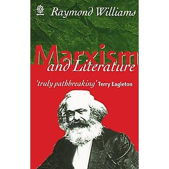 Marxism and Literature by Williams & Raymond late Professor of Drama and Fellow & late Professor of Drama and Fellow & Jesus College & Cambridge