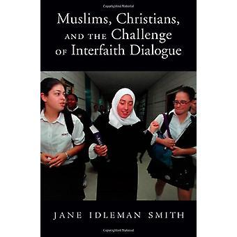 Muslimit - kristityt - ja Jan uskontojen välisen vuoropuhelun haaste