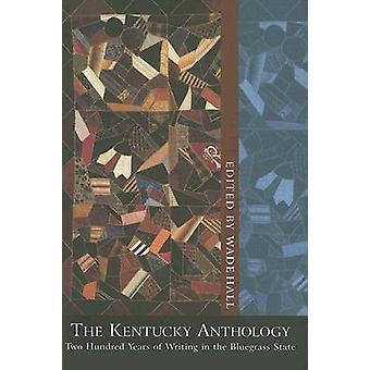 Kentuckyn antologia - 200 vuotta kirjoittamista bluegrassissa