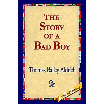 The Story of a Bad Boy by Thomas Bailey Aldrich - 9781421801995 Book