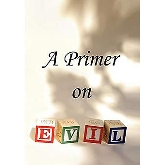 A Primer on Evil by T - 9781436353588 Book