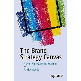 The Brand Strategy Canvas - A One-Page Guide for Startups par Patrick W