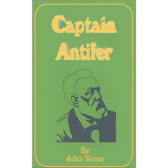 Captain Antifer by Jules Verne - 9781589633223 Book