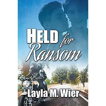 Held for Ransom by Layla M. Wier - 9781632162281 Book