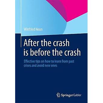 After the crash is before the crash - Effective tips on how to learn f
