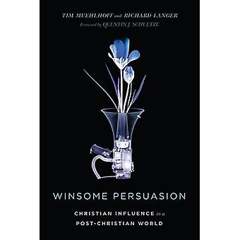 Winsome Persuasion by Tim MuehlhoffRichard Langer