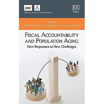 Fiscal Accountability and Population Aging New Responses to New Challenges KDIEWC series on Economic Policy