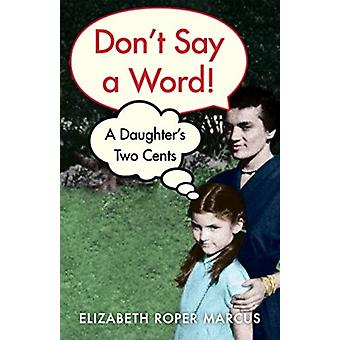 Dont Say a Word by Elizabeth Roper Marcus
