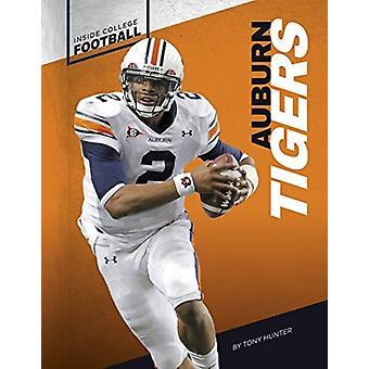 Inside College Football Auburn Tigers av Tony Hunter