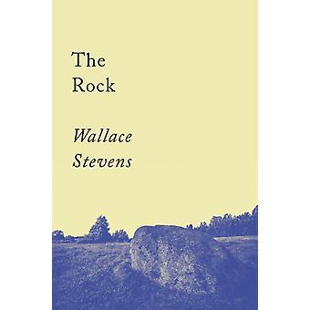The Rock  Poems by Wallace Stevens