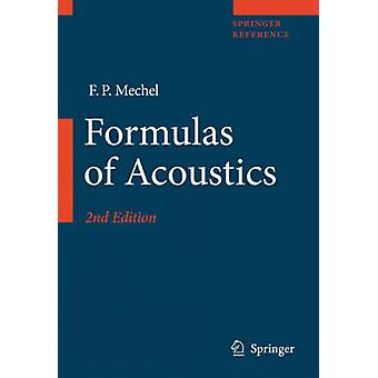 Formulas of Acoustics by Edited by F P Mechel & Contributions by M L Munjal & Contributions by Michael Vorl nder & Contributions by Peter Koeltzsch & Contributions by Martin Ochmann & Contributions by A Cummings & Contributio