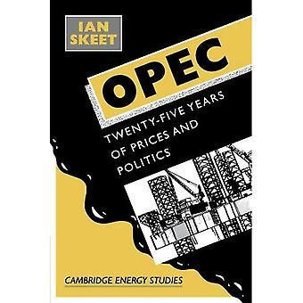 OPEC: Twenty-Five Years of Prices and Politics