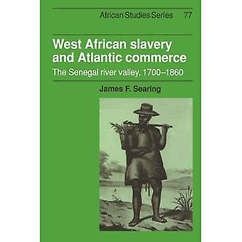 West African Slavery and Atlantic Commerce : The Senegal River Valley, 1700-1860