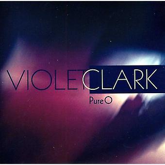 Violet Clark - Pure O USA import