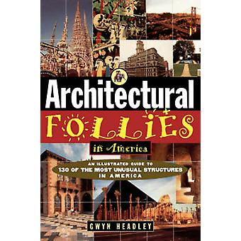 Follie architettoniche in America da Gwyn Headley - 9780471143628 libro