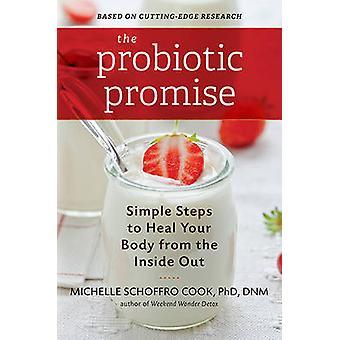 Das probiotische Versprechen - einfache Schritte, um Ihren Körper von innen zu heilen