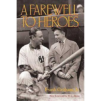 A Farewell to Heroes by Frank Graham - 9780809324910 Book