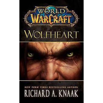 World of Warcraft - Wolfheart di KNAAK - 9781451605761 libro