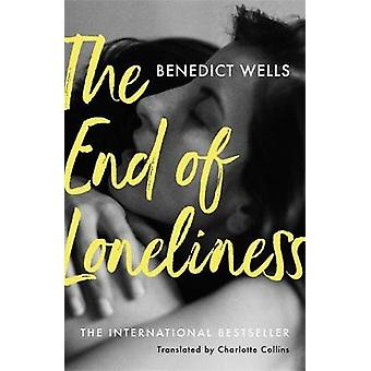 The End of Loneliness - The Dazzling International Bestseller by The E