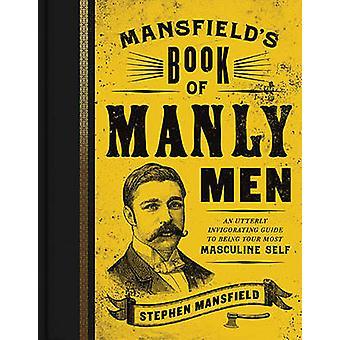 Libro de Mansfield de hombres varoniles - una guía absolutamente estimulante para ser