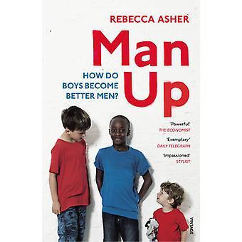 Man Up - hoe beter mannen van de jongens worden door Rebecca Asher - 978178470180