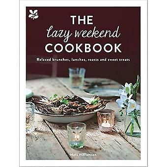 The Lazy Weekend Cookbook - Relaxed brunches - lunches - roasts and sw