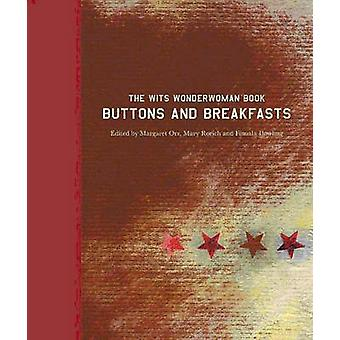 Buttons and Breakfasts - The Wits Wonderwoman Book by Margaret Orr - M