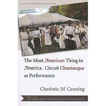 De meeste Amerikaanse ding in Amerika - Circuit Chautauqua als prestaties