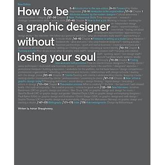 Hoe als grafisch ontwerper - zonder verlies van uw ziel (2e herziene