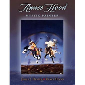 Rance Hood: Mystic maler