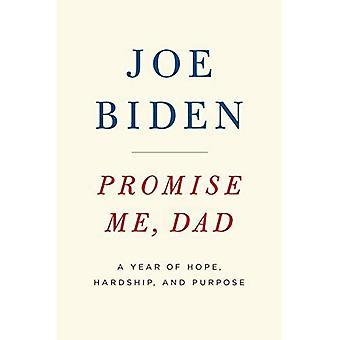 Versprich mir, Vater: Ein Jahr der Hoffnung, Härte, Zweck