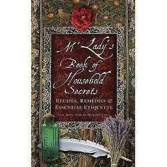 De M'Lady boek van huishoudelijke geheimen: recepten, verhaal & essentiële Etiquette