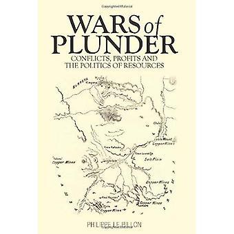 Guerres de pillage: les conflits, les bénéfices et la politique des ressources