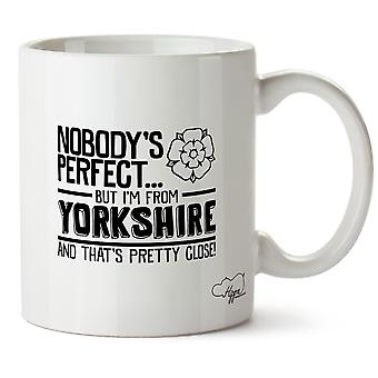 Hippowarehouse Nobody's  Perfect But I'm From Yorkshire And That's  Pretty Close 10oz Mug Cup