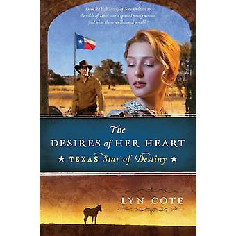Desires of Her Heart The by Cote & Lyn