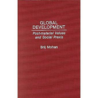Global desarrollo PostMaterial valores y Praxis Social por Mohan Brij &