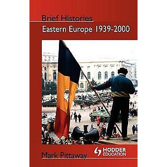 Eastern Europe 19392000 by Pittaway & Mark