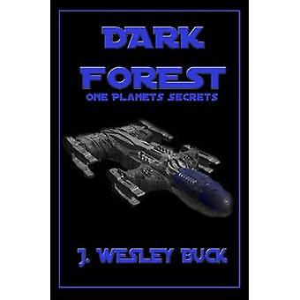 Dark Forest by Buck J Wesley