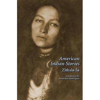 American Indian Stories Second Edition by ZitkalaSa