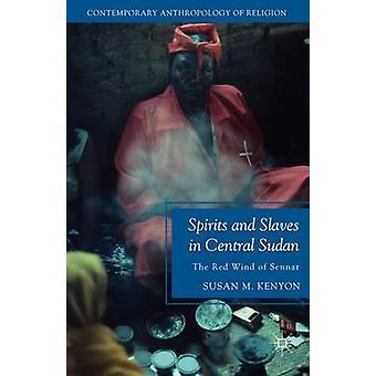 Spirituosen und Sklaven im Zentralsudan der roten Wind von Sennar von Kenyon & Susan M.