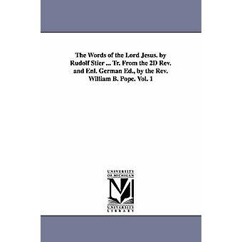 Herran Jeesuksen sanoja. mennessä Rudolf Stier... P. Päässä 2D Rev ja Enl. Saksan Ed. rev William B. paavin. Vol. 1 Stier & Ewald Rudolf