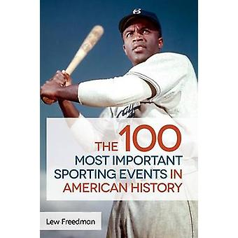 De 100 belangrijkste sportevenementen in de Amerikaanse geschiedenis door Freedman & Lew