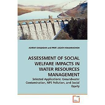 BEOORDELING van sociaal welzijn effecten IN waterbeheer door SHAQADAN & ASHRAF