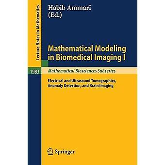 Modellazione in Biomedical Imaging ho matematica elettrici e ultrasuoni tomografie Anomaly Detection e Brain Imaging di Ammari & Habib