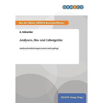 Analysen Bio und LaborgerteAnalysedienstleistungen immer mehr gefragt by Schneider & A.