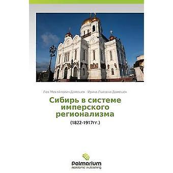 Kanaat van Sibir V Sisteme Imperskogo Regionalizma door Dameshek Lev Michajlovitsj