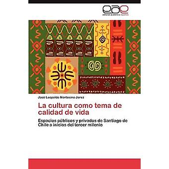 La Cultura Como Tema de Calidad de Vida av Montesino Jerez & Jos Leopoldo