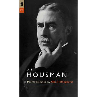 A. E. Housman by A E Housman & Edited by Alan Hollinghurst