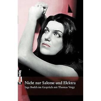 Nicht Nur Salome Und Elektra by Borkh & Inge